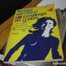 Libros de segunda mano: LAS ESTACIONES DEL CUERPO - THERESE BERTHERAT. Lote 269246798