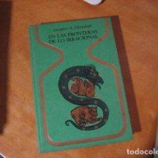 Libros de segunda mano: EN LAS FRONTERAS DE LO IRRACIONAL - MAUDUIT, JACQUES A.. Lote 269247303