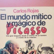 Libros de segunda mano: EL MUNDO MITICO Y MAGICO DE PICASSO. CARLOS ROJAS. EDITORIAL PLANETA. Lote 269248158