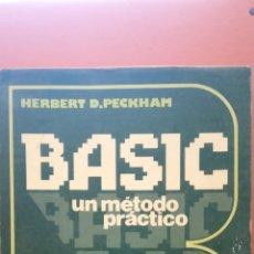 Libros de segunda mano: BASIC. UN METODO PRACTICO. HERBERT D. PECKHAM. MARCOMBO. BOIXERAU EDITORES. Lote 269248433