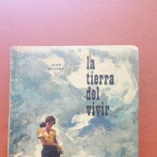 Libros de segunda mano: LA TIERRA DEL VIVIR. JOHN HEARNE. EDITORIAL VERGARA. Lote 269249128