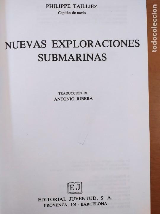 Libros de segunda mano: NUEVAS EXPLORACIONES SUBMARINAS / PHILIPPE TAILLIEZ / 2ªed. 1987. JUVENTUD - Foto 3 - 269259593