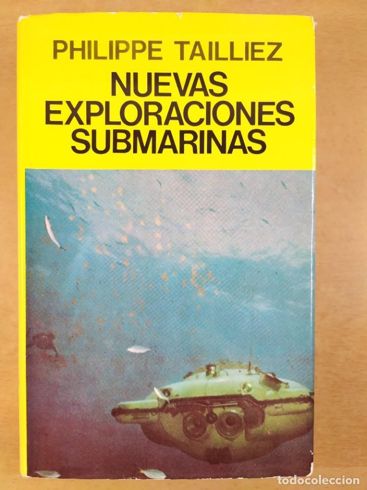 NUEVAS EXPLORACIONES SUBMARINAS / PHILIPPE TAILLIEZ / 2ªED. 1987. JUVENTUD (Libros de Segunda Mano - Ciencias, Manuales y Oficios - Otros)
