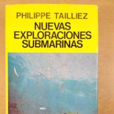 Libros de segunda mano: NUEVAS EXPLORACIONES SUBMARINAS / PHILIPPE TAILLIEZ / 2ªED. 1987. JUVENTUD. Lote 269259593