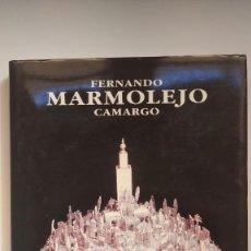 Libros de segunda mano: FERNANDO MARMOLEJO CAMARGO - ANA Mª ESPINAR CAPPA - GUADALQUIVIR EDICIONES, 2003. Lote 269278058