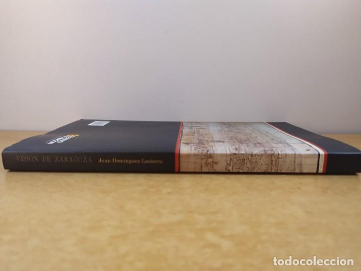 Libros de segunda mano: VISIÓN DE ZARAGOZA / JUAN DOMINGUEZ LASIERRA / 2003. GOBIERNO DE ARAGÓN - Foto 5 - 269279133