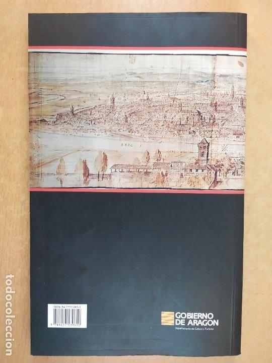 Libros de segunda mano: VISIÓN DE ZARAGOZA / JUAN DOMINGUEZ LASIERRA / 2003. GOBIERNO DE ARAGÓN - Foto 4 - 269279133
