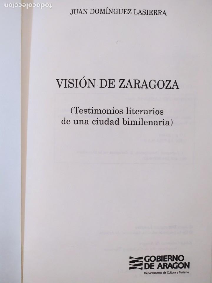 Libros de segunda mano: VISIÓN DE ZARAGOZA / JUAN DOMINGUEZ LASIERRA / 2003. GOBIERNO DE ARAGÓN - Foto 2 - 269279133