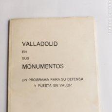 Libros de segunda mano: VALLADOLID EN SUS MONUMENTOS. UN PROGRAMA PARA SU DEFENSA Y PUESTA EN VALOR . . . .. RESTAURACIÓN. Lote 269280483
