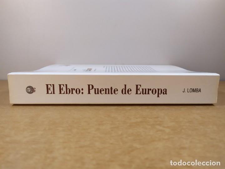 Libros de segunda mano: EL EBRO: PUENTE DE EUROPA. / JOAQUÍN LOMBA FUENTES / 1ªed. 2002. MIRA EDITORES - Foto 13 - 269287593