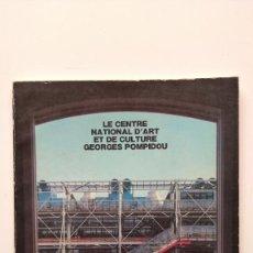 Libros de segunda mano: LE CENTRE NATIONAL D´ART ET DE CULTURE GEORGES POMPIDOU - 1977. Lote 269378323