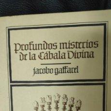 Livros em segunda mão: PROFUNDOS MISTERIOS DE LA CABALA ( JACOBO GAFFAREL ) SIETE Y MEDIA EDITORES 1981 1ª EDICION. Lote 269381073