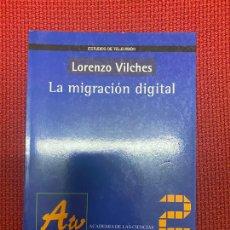Libros de segunda mano: LA MIGRACIÓN DIGITAL. LORENZO VILCHES. GEDISA.. Lote 269412963