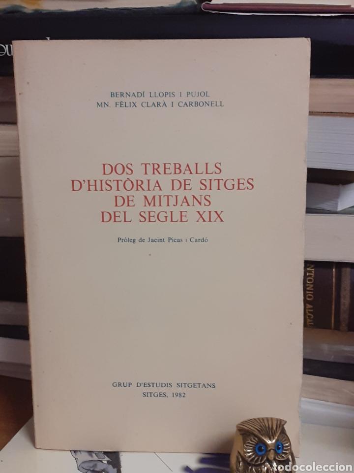 DOS TREBALLS D'HISTORIA DE SITGES DE MITJANS DEL SEGLE XIIX (Libros de Segunda Mano - Historia - Otros)