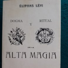 Libri di seconda mano: DOGMA Y RITUAL DE LA ALTA MAGIA - ÉLIPHAS LÉVI - ILUSTRADO - ED. HUMANITAS PRIMERA EDICIÓN 1985. Lote 269453883