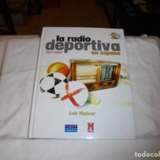 Libros de segunda mano: LA RADIO DEPORTIVA EN ESPAÑA.1927-2004.LUIS MALVAR.EDITORIAL PEARSON ALHAMBRA-MARCA 2005. Lote 269486468