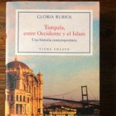 Libros de segunda mano: TURQUÍA , ENTRE OCCIDENTE Y EL ISLAM . UNA HISTORIA CONTEMPORÁNEA. GLORIA RUBIOL. VIENA ENSAYO. Lote 269492603