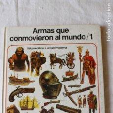 Libros de segunda mano: ARMAS QUE CONMOVIERON AL MUNDO 1 - DEL PALEOLITICO A LA EDAD MODERNA. EDICIONES AFHA, 1973. Lote 269577068