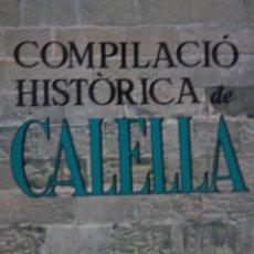Libros de segunda mano: COMPILACIÓ HISTÓRICA CALELLA - DOMENEC MIR I MORAGAS. Lote 269585808