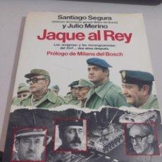 Libros de segunda mano: JAQUE AL REY. SANTIAGO SEGURA Y JULIO MERINO REF. UR EST. Lote 269589318