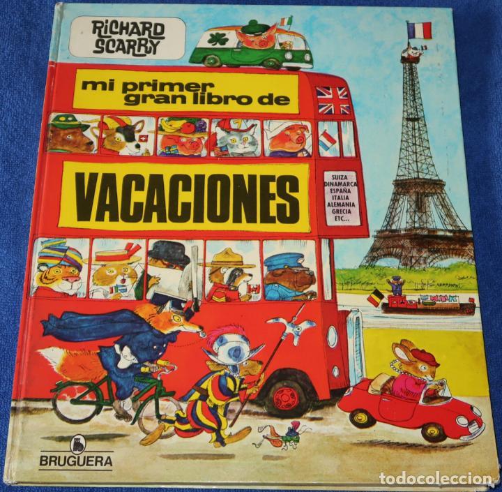 MI PRIMER GRAN LIBRO DE VACACIONES - RICHARD SCARRY - BRUGUERA (1983) (Libros de Segunda Mano - Literatura Infantil y Juvenil - Otros)
