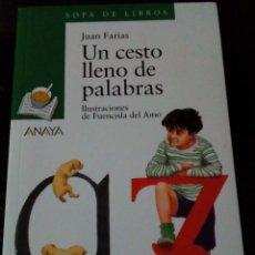 Libros de segunda mano: UN CESTO LLENO DE PALABRAS- JUAN FARIAS. Lote 269755558