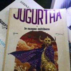 Libros de segunda mano: JUGURTHA. Nº 2. LE CASQUE CELTIBERE. EDITIONS DU LOMBARD. Lote 269778508