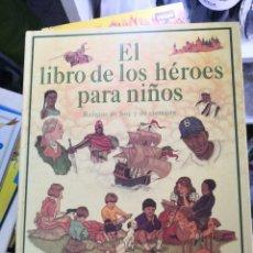 Libros de segunda mano: EL LIBRO DE LOS HÉROES PARA NIÑOS POR WILLIAM J. BENNETT DE EDICIONES B EN BARCELONA 1998. Lote 269794603