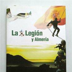 Libros de segunda mano: LA LEGIÓN Y ALMERÍA. HISTORIA, PERSONAJES, UNIDADES, TRADICIONES, ARGOT LEGIONARIO. Lote 269940958