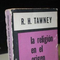 Libros de segunda mano: LA RELIGIÓN EN EL ORIGEN DEL CAPITALISMO. ESTUDIO HISTÓRICO. TAWNEY, R. H.. Lote 269944008