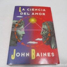 Libros de segunda mano: JOHN BAINES LA CIENCIA DEL AMOR W7587. Lote 269944398
