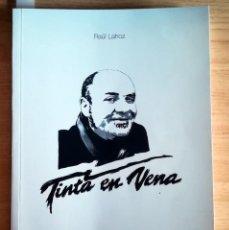 Libros de segunda mano: LIBRO TINTA EN VENA RAUL LAHOZ PRIMERA EDICION 2012 - JOAQUIN SABINA - LOQUILLO -SERRAT. Lote 269947268