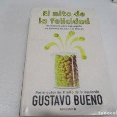 Libros de segunda mano: GUSTAVO BUENO EL MITO DE LA FELICIDAD W7592. Lote 269949088