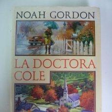 Libros de segunda mano: LA DOCTORA COLE. NOAH GORDON. CIRCULO DE LECTORES. Lote 270095728