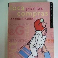 Libros de segunda mano: LOCA POR LAS COMPRAS. SOPHIE KINSELLA. Lote 270098883