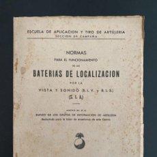 Libros de segunda mano: NORMAS PARA EL FUNCIONAMIENTO DE LAS BATERIAS DE LOCALIZACION DE LAS VISTA Y SONIDO. FEBRERO, 1942. Lote 270126718