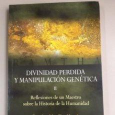 Libri di seconda mano: RAMTHA - DIVINIDAD PERDIDA Y MANIPULACIÓN GENÉTICA. REFLEXIONES DE UN MAESTRO SOBRE LA Hª DE LA HUMA. Lote 270137313