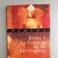 Libri di seconda mano: RAMTHA - BUDA Y LA CIENCIA DE LA LEVITACIÓN. Lote 270140343