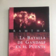 Libri di seconda mano: RAMTHA - LA BATALLA DE GANDALF EN EL PUENTE. Lote 270140533