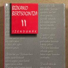 Libros de segunda mano: BIZKAIKO BERTSOGINTZA II (IZENDUAK). XABIER AMURIZA. BIZKAIKO BERTSOZALE ELKARTEA 1998.. Lote 270171783
