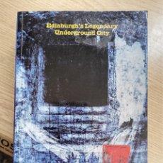 Libros de segunda mano: THE TOWN BELOW THE GROUND - EDINBURGH´S LEGENDARY UNDERGROUND CITY. Lote 270186933
