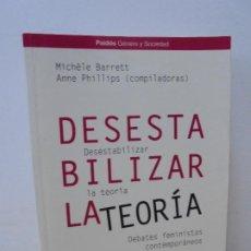Libros de segunda mano: DESESTABILIZAR LA TEORIA. DEBATES FEMINISTAS CONTEMPORANEOS. MICHELE BARRETT. ANNE PHILLIPS. 2002. Lote 270217433