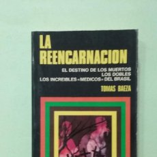Libros de segunda mano: LA REENCARNACIÓN. TOMAS BAEZA. COLECCIÓN CIENCIAS OCULTAS. Lote 270220878