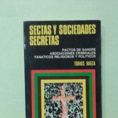 Libros de segunda mano: SECTAS Y SOCIEDADES SECRETAS. TOMAS BAEZA. COLECCIÓN CIENCIAS OCULTAS. Lote 270221268
