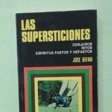 Libros de segunda mano: LAS SUPERSTICIONES. JOSÉ BEFAN. COLECCIÓN CIENCIAS OCULTAS. Lote 270221573