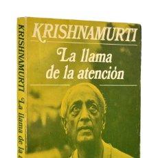 Libros de segunda mano: LA LLAMA DE LA ATENCIÓN - KRISHNAMURTI. Lote 270225543