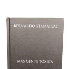 Libros de segunda mano: MÁS GENTE TÓXICA - BERNARDO STAMATEAS - EDICIONES B, 2015. Lote 270389218