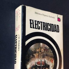 Libros de segunda mano: ELECTRICIDAD / J.M. ROMERO / RAMÓN SOPENA / BIBLIOTECA HISPANIA ILUSTRADA / AÑO 1981. Lote 270404478