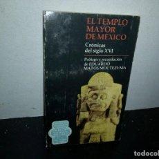 Libros de segunda mano: 35- EL TEMPLO MAYOR DE MÉXICO, CRÓNICA DEL SIGLO XVI, RECOPILACIÓN DE EDUARDO MATOS MOCTEZUMA. Lote 270417458
