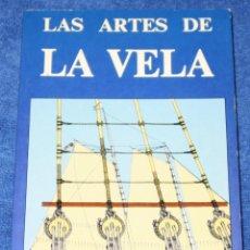 Libros de segunda mano: LAS ARTES DE LA VELA - GUÍA AUTORIZADA, EXHAUSTIVA E ILUSTRADA - EDITORIAL RAICES (1983). Lote 270455728